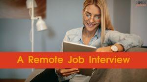 A Remote Job Interview